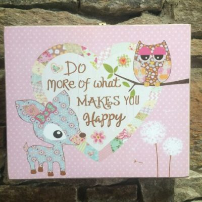Do More Of What Makes You Happy Wooden Sign