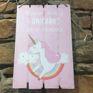 Happier than a Unicorn Sign