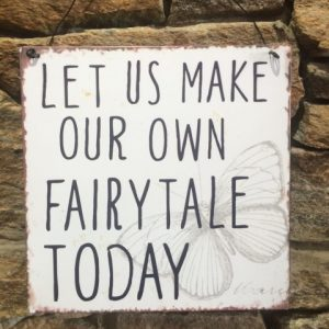 Let Us Make Our Own Fairytale Metal Sign