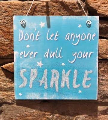 Dont Let Anyone Dull Your Sparkle Metal Sign